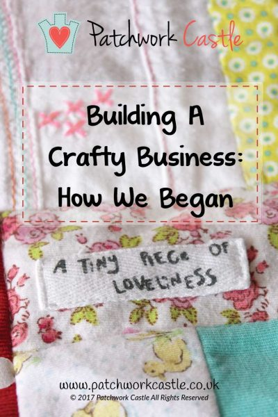 Building A Crafty Business - How Patchwork Castle Got Started