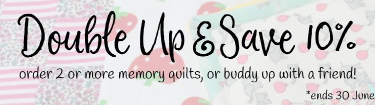 Double Up and Save - 10% off orders of 2 or more memory quilts | Patchwork Castle